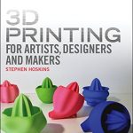 3D-Printing-for-Artists-Designers-and-Makers-Technology-Crossing-Art-and-Industry-0